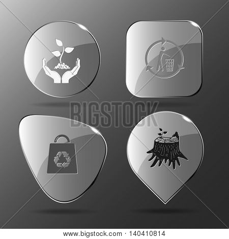 4 images: plant in hands, recycling bin, bag, stub. Ecology set. Glass buttons. Vector illustration icon.