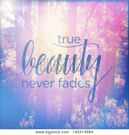 Inspirational Typographic Quote with Lighting effects - True Beauty never fades