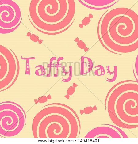 Taffy day decoration with taffy candy and lolly pop in pink and yellow. Vector illustration