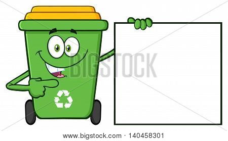 Talking Green Recycle Bin Cartoon Mascot Character Pointing To A Blank Sign Banner. Illustration Isolated On White Background