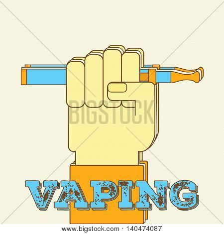 Vaping concept with hand holding e-cigarette. Vector illustrationof a fist ight gesture with vaporizer. Modern lifestyle trend hipster subculture banner flyer ad.