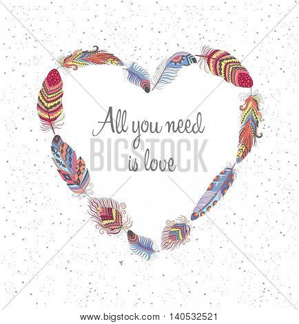 Vector Heart Frame with Bird Feathers on White Grunge Background. Boho Style Design for T-shirt with motivational Slogan. Stylized Feather with Ornament.