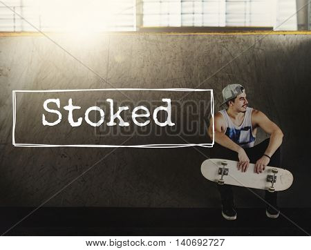 Stoked Attitude Choice Enjoyment Fun Happiness Concept