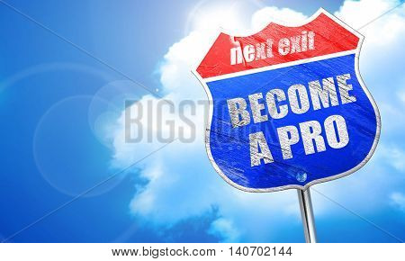 become a pro, 3D rendering, blue street sign