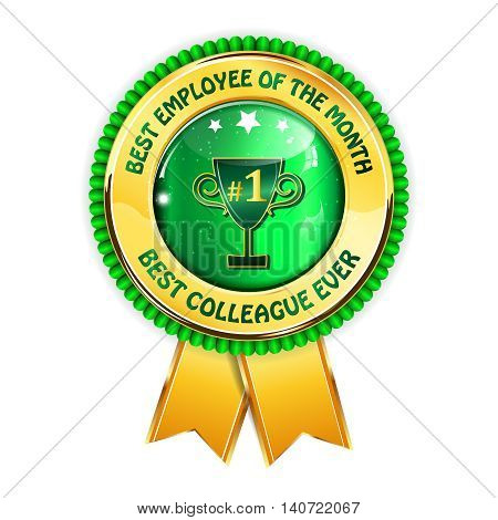 Best employee of the month. Best colleague ever - golden green ribbon award with cup