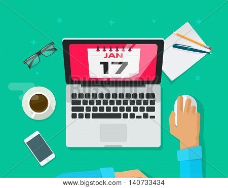 Calendar events planning management concept, flat person work desk browsing organizer reminder on laptop, project deadline or significant date schedule vector illustration top view