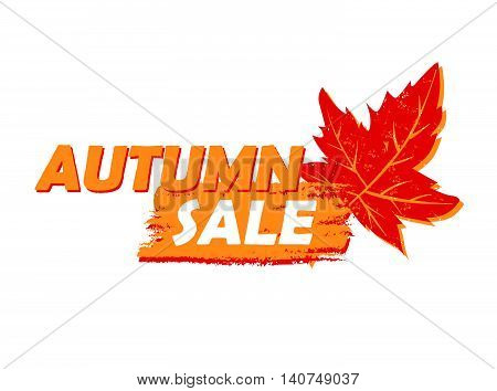 autumn sale banner - text in yellow and orange drawn label with leaf sign, business seasonal shopping concept, vector