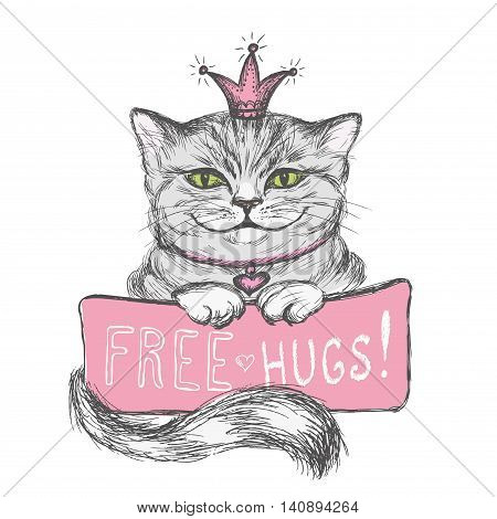 Cute hand drawn card Cat in the crown and inscription- free hugs vector illustration