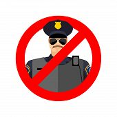 Stop cop. It is forbidden by police. Strikethrough constabulary. Emblem against servants of law officer. Red prohibition sign. Ban policeman actions poster