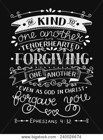 Hand Lettering Be Kind To One Another, Tenderhearted, Forgiving Even As God In Christ Forgave You. B