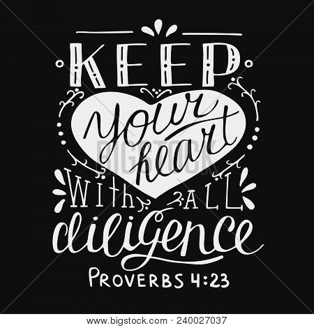 Hand Lettering Keep Your Heart With All Diligance. Biblical Background. Christian Poster. New Testam