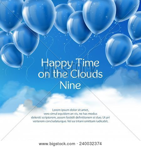 Happy Time On The Clouds Nine, Vector Banner With Positive Quote. Motivational Inspiring Phrase, Wor