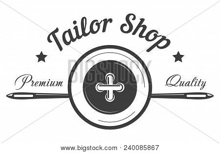 Tailor Shop Logo Template Of Button And Needle. Dressmaker Atelier And Fashion Dress Tailoring Desig