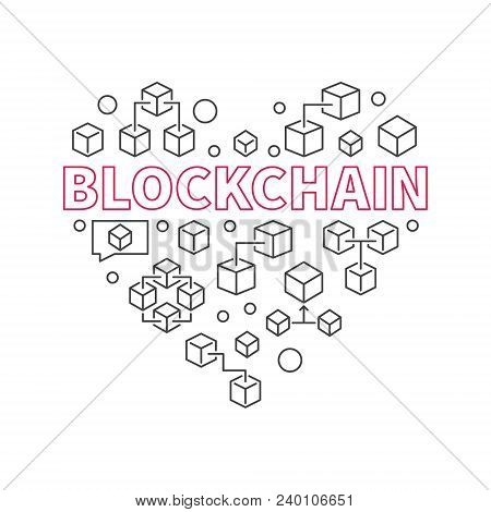 Blockchain Technology Heart. I Love Block Chain Vector Concept Symbol Or Illustration Made With Outl
