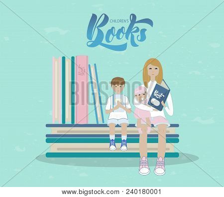 Vector Illustration Of Mother And Her Baby And A Son With Books Sitting On A Pile Of Books. With Ins