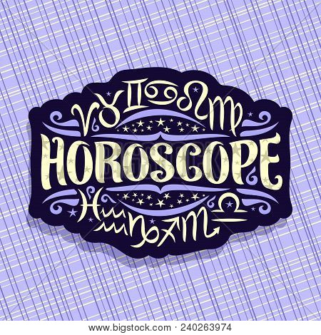 Vector Logo For Astrology Horoscope, Dark Label With 12 Zodiac Signs For Esoteric Predicting On Blue