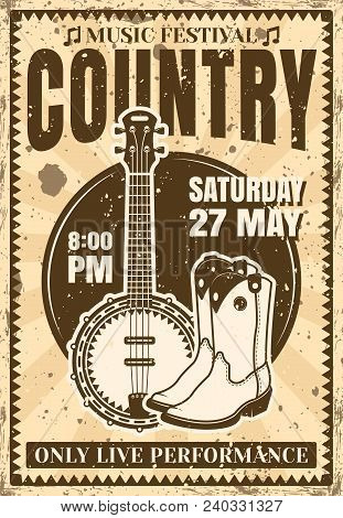 Country Music Festival Poster In Vintage Style With Banjo Guitar And Cowboy Boots Vector Illustratio