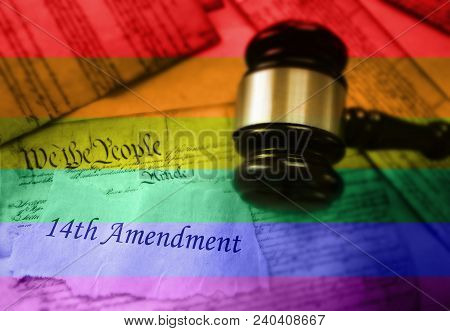 Rainbow Flag Colors Over 14th Amendment Text On Pages Of The Us Consitution And Gavel