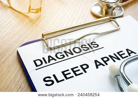 Sleep Apnea Diagnosis On A Clipboard And Stethoscope.