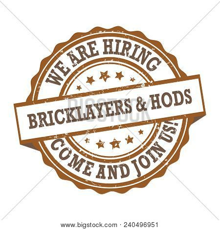 We Are Hiring Bricklayers And Hod Carriers - Stamp / Label / Sticker For Print Designed For Recruitm