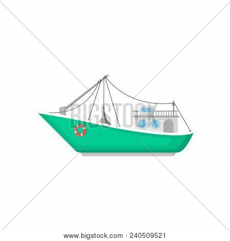 Green Fishing Boat With Trawl Net And Lifebuoy. Ship For Industrial Seafood Production. Water Transp