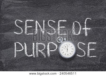 Sense Of Purpose Phrase Handwritten On Chalkboard With Vintage Precise Stopwatch Used Instead Of O
