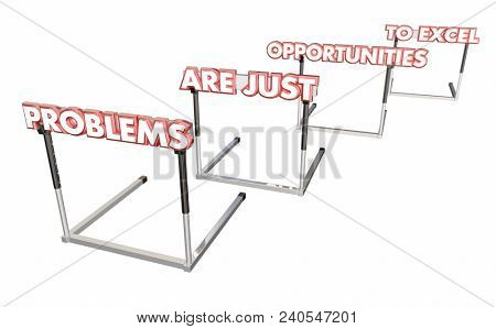 Problems Are Just Opportunities to Excel Hurdles 3d Render Illustration