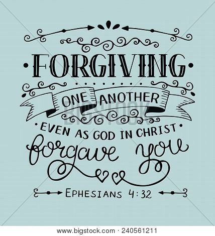 Hand Lettering Forgiving One Another Even As God In Christ Forgave You. Bible Verse. Christian Poste