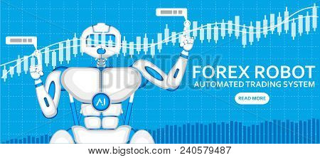 Forex Trading Robot With Ai And Financial Diagram. Automated Trading System, Computer Brokerage, Cap