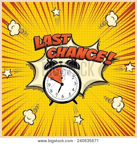 Last Chance Concept Illustration In Comic Book Style. Vector Alarm Clock And Last Chance Word On Pop