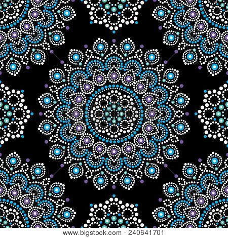 Dot Painting Vector Seamless Pattern With Mandalas, Australian Ethnic Design, Aboriginal Dots Patter