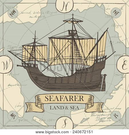 Vector Banner With The Vintage Sailing Yacht And The Words Seafarer, Land And Sea. Illustration On T