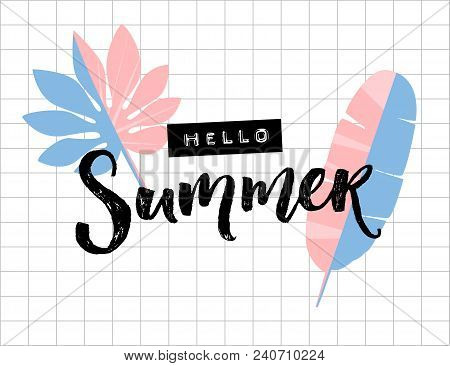 Hello Summer Text On Squared Paper Background. Palm And Banana Leaves. Brush Lettering And Embossed