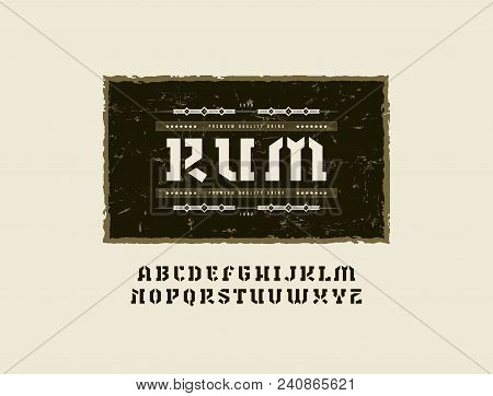 Stencil-plate Serif Font In Military Style. Template For Rum Label. Letters For Logo, Label And Sign