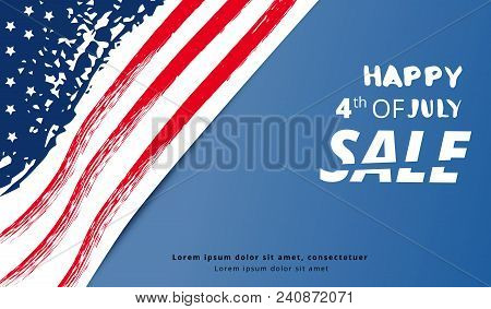 Happy Of 4th Of July  Sale Lettering. Independence Day Horizontal Banner. National Flag Card With Te