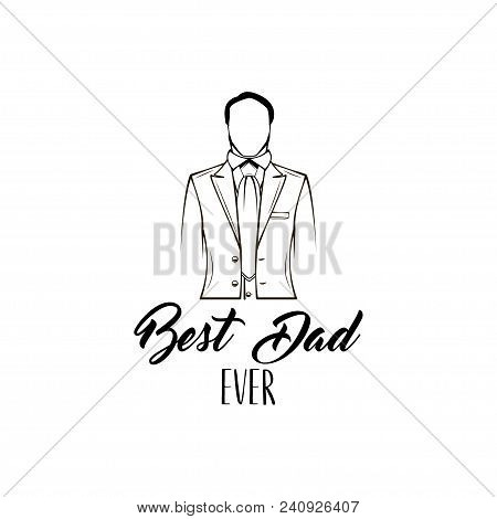Fathers Day Card Design. Suit, Bow Tie. Fathers Day Symbols. Best Dad Ever Inscription. Dad Greeting