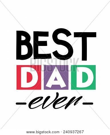 Best Dad Ever Square Frame Text Dad White Background Vector Image