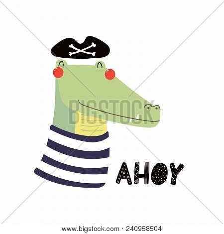 Hand Drawn Vector Illustration Of A Cute Funny Crocodile Pirate In A Tricorn Hat, With Lettering Quo