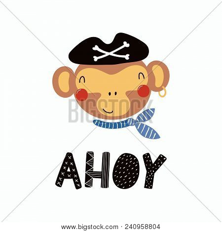 Hand Drawn Vector Illustration Of A Cute Funny Monkey Pirate In A Tricorn Hat, With Lettering Quote