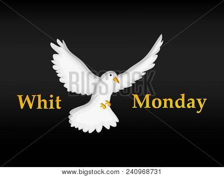 Illustration Of Dove With Whit Monday Text On The Occasion Of Christian Whit Monday