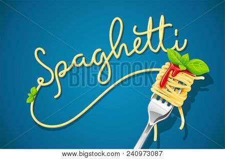 Spaghetti At Fork With Basil And Sauce. Pasta. Organic Meal. Traditional Italian Food. Natural Eatin
