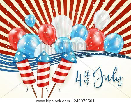 Independence Day Abstract Background With Lines And Stars. Text 4th Of July With Balloons And Rocket