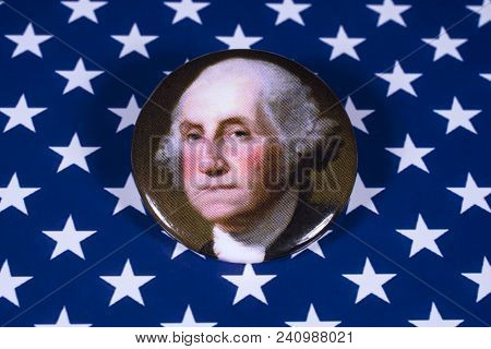 London, Uk - April 27th 2018: A George Washington Badge Pictured Over The Usa Flag, On 27th April 20