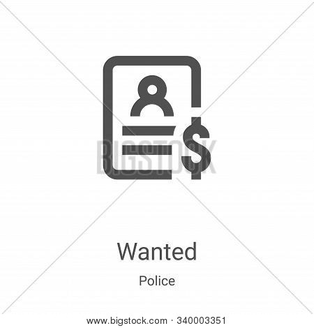 wanted icon isolated on white background from police collection. wanted icon trendy and modern wante