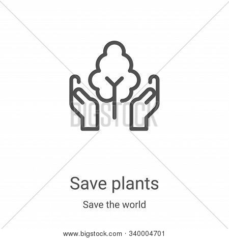 save plants icon isolated on white background from save the world collection. save plants icon trend