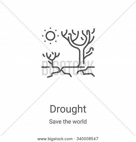 drought icon isolated on white background from save the world collection. drought icon trendy and mo
