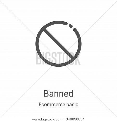 banned icon isolated on white background from ecommerce basic collection. banned icon trendy and mod