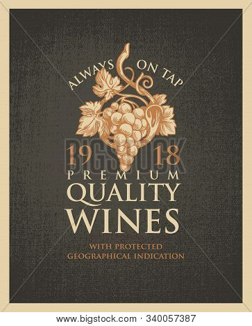 Vector Banner Or Label For Winery And Premium Quality Wines With A Hand-drawn Bunch Of Grapes On An