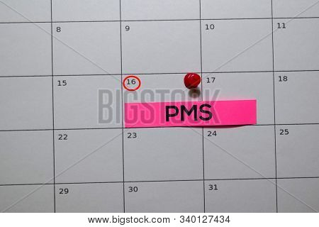 Premenstrual Syndrome Pms Write On Calendar. Date 16. Reminder Or Schedule Concepts