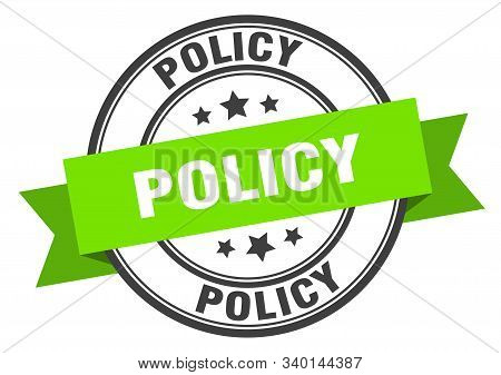 Policy Label. Policy Green Band Sign. Policy